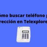 ¿Cómo buscar teléfono por dirección en Telexplorer?