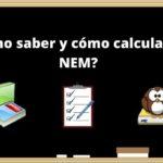 ¿Cómo saber y cómo calcular mi NEM?