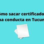¿Cómo sacar certificado de buena conducta en Tucumán?