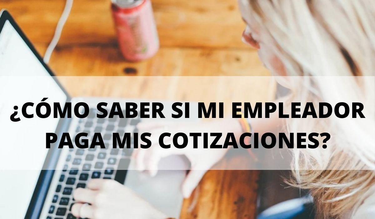 ¿Cómo saber si mi empleador paga mis cotizaciones?