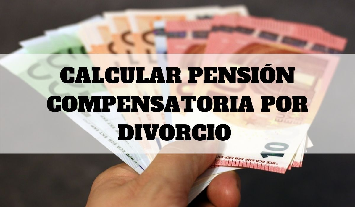 Calcular pensión compensatoria por divorcio