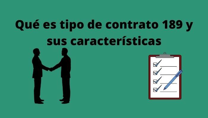Qué es tipo de contrato 189 y sus características