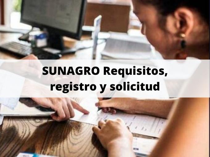 SUNAGRO Requisitos, registro y solicitud