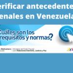 ¿Cómo verificar si tengo antecedentes penales en Venezuela?
