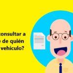 ¿Cómo saber a nombre de quién está un vehículo?